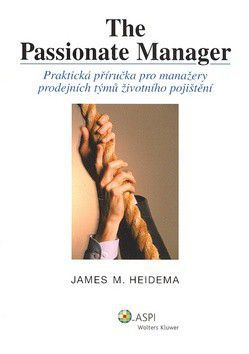 James M. Heidema: The Passionate Manager cena od 344 Kč