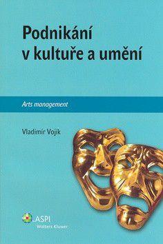 Vladimír Vojík: Podnikání v kultuře a umění cena od 120 Kč
