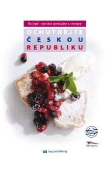 Eva Obůrková, Štěpánka Orsáková: Ochutnejte Českou republiku - Nejlepší národní speciality a recepty cena od 182 Kč