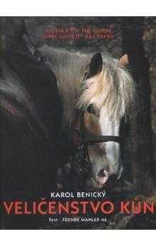 Karol Benický, Zdeněk Mahler: Veličenstvo kůň cena od 482 Kč