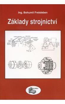B. Freisleben: Základy strojnictví cena od 266 Kč