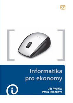 Rybička Jiří, Talandová Petra: Informatika pro ekonomy cena od 203 Kč