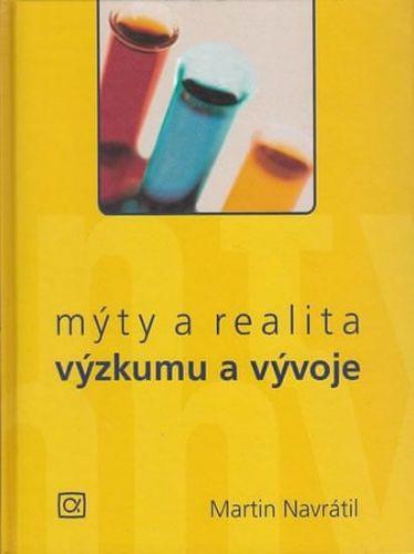 Martin Navrátil: Mýty a realita výzkumu a vývoje cena od 192 Kč