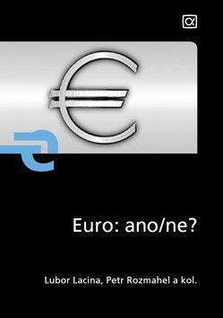 Lubor Lacina, Petr Rozmahel: Euro ano/ne? cena od 44 Kč