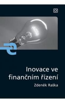 Zdeněk Raška: Inovace ve finančním řízení cena od 198 Kč