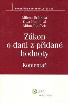 Milan Tomíček a kol.: Zákon o dani z přidané hodnoty cena od 612 Kč