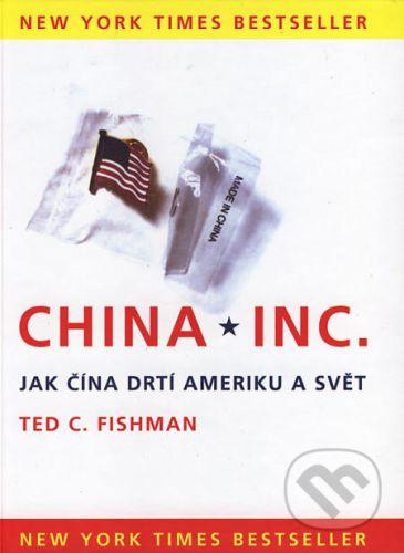 Ted C. Fishman: China Inc. cena od 193 Kč