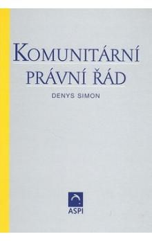 Denys Simon: Komunitární právní řád cena od 699 Kč