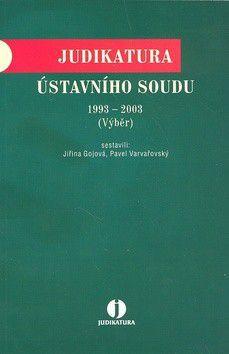 Pavel Varvařovský, Jiřina Gjová: Judikatura Ústavního soudu 1993 - 2003 cena od 344 Kč