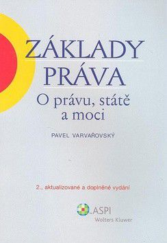 Pavel Varvařovský: Základy práva O právu, státě a moci cena od 490 Kč
