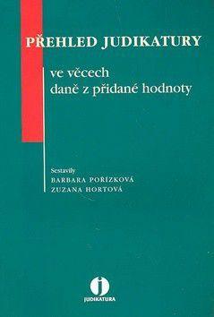 Barbara Pořízková: Přehled judikatury ve věcech daně z přidané hodnoty cena od 502 Kč