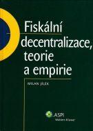 Milan Jílek: Fiskální decentralizace, teorie a empirie cena od 421 Kč