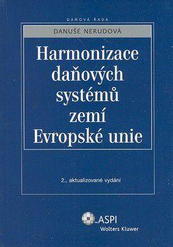 Danuše Nerudová: Harmonizace daňových systémů zemí Evropské unie cena od 322 Kč