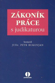 Petr Bukovjan: Zákoník práce s judikaturou cena od 313 Kč
