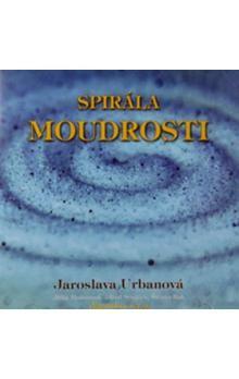 Jaroslava Urbanová: Spirála moudrosti - CD