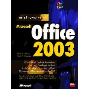 Michael Halvorson, Michael J. Young: Mistrovství v Microsoft Office 2003 cena od 757 Kč