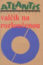Milan Kundera: Valčík na rozloučenou cena od 210 Kč