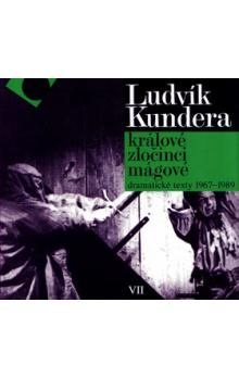 Ludvík Kundera: Králové, zločinci, mágové cena od 274 Kč