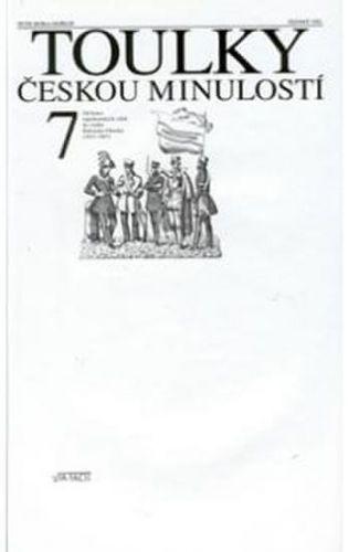 Hora Petr: Toulky českou minulostí 7 - Od konce napoleonských válek do vzniku Rakouska-Uherska (1815-1867) cena od 271 Kč