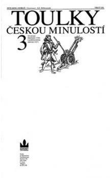 Hora Petr: Toulky českou minulostí 3 - Od nástupu Habsburků (1526) k pobělohorskému stmívání (1627) cena od 271 Kč
