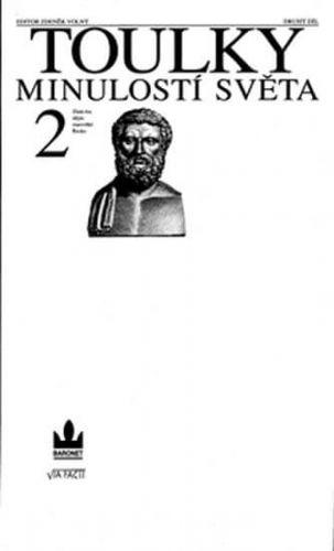 Zdeněk Volný: Toulky minulostí světa 2 - Zlatá éra dějin: starověké Řecko cena od 271 Kč