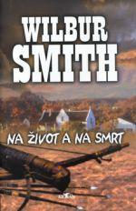 Wilbur Smith: Na život a na smrt cena od 215 Kč