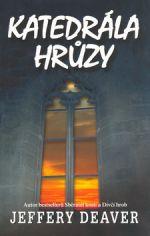 Jeffery Deaver: Katedrála hrůzy cena od 222 Kč