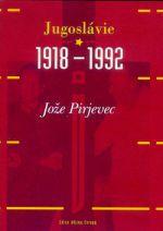 Jože Pirjevec: Jugoslávie 1918–1992 cena od 274 Kč