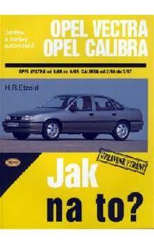 Amitai Etzioni: Opel Vectra A/Calibra - 9/88 - 7/97 - Jak na to? - 11. cena od 425 Kč