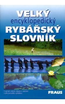 FRAUS Velký encyklopedický rybářský slovník cena od 568 Kč