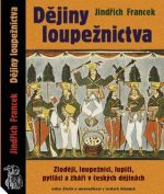 Jindřich Francek: Dějiny loupežnictva cena od 242 Kč