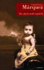 Gabriel García Márquez: Žít, abych mohl vyprávět cena od 223 Kč
