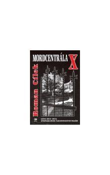Roman Cílek: Mordcentrála X - Léta 1933-1935: stopami dvou nacistických vražd cena od 161 Kč