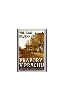 William Faulkner: Prapory v prachu cena od 186 Kč