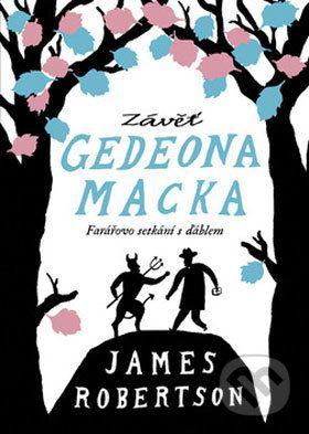 James Robertson: Závěť Gedeona Macka cena od 284 Kč