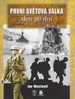 Ian Westwell: První světová válka den po dni cena od 400 Kč