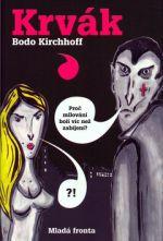 Bodo Kirchhoff, Kristina Dufková: Krvák cena od 98 Kč