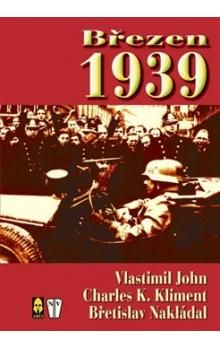Miloslav John, Charles K. Kliment: Březen 1939 cena od 229 Kč