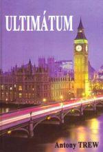Antony Trew: Ultimátum (E-KNIHA) cena od 93 Kč