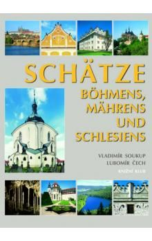 Vladimír Soukup, Lubomír Čech: Schätze Böhmens, Mährens und Schlesiens cena od 351 Kč