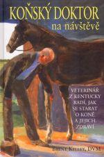 Brent Kelley: Koňský doktor na návštěvě - Veterinář s Kentucky radí, jak se starat o koně a jejich zdraví cena od 221 Kč