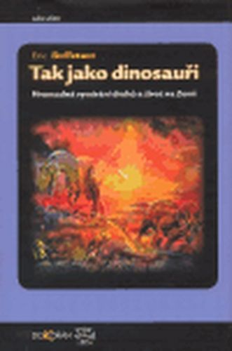 Eric Buffetaut: Tak jako dinosauři cena od 237 Kč