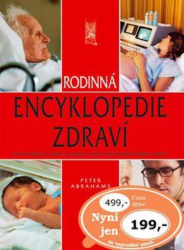 Peter Abrahams: Rodinná encyklopedie zdraví cena od 199 Kč
