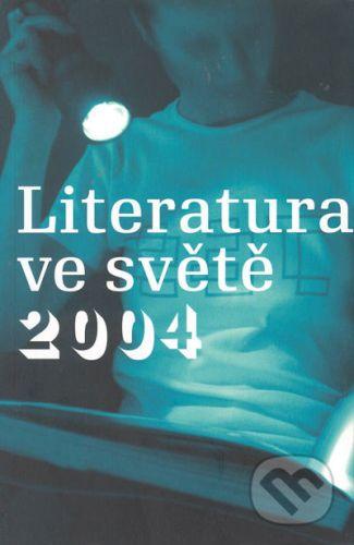 Jovanka Šotolová: Literatura ve světě 2004 cena od 217 Kč