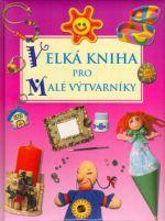 Kolektiv: Velká kniha pro malé výtvarníky cena od 0 Kč