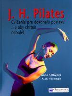 Svojtka J.H.Pilates Cvičenia pre dokonalú postavu a aby chrbát nebolel cena od 202 Kč
