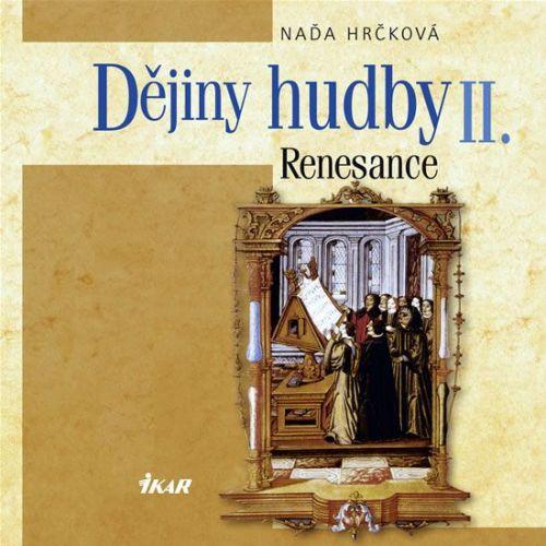 Naďa Hrčková: Dějiny hudby II. - Renesance (+CD) cena od 319 Kč