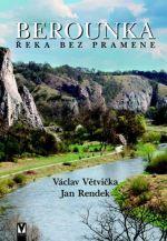 Václav Větvička, Rendek Jan: Berounka - Řeka bez pramene cena od 341 Kč