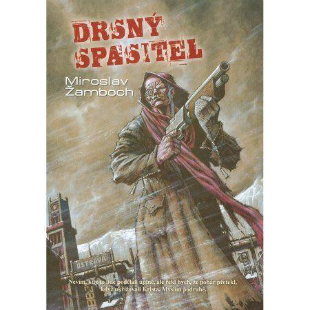 Miroslav Žamboch: Drsný spasitel (2. vyd) cena od 253 Kč