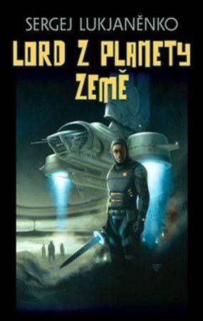 Sergej Lukjaněnko: Lord z planety Země cena od 198 Kč
